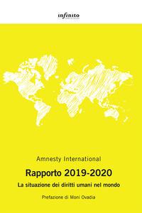 AMNESTY INTERNATIONAL RAPPORTO 2019 - 2020 LA SITUAZIONE DEI DIRITTI UMANI NEL MONDO