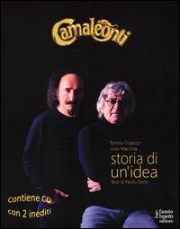 CAMALEONTI - STORIA DI UN'IDEA + 2 CD di CRIPEZZI T. - MACCHIA L.
