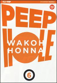PEEP HOLE 6 di HONNA WAKOH