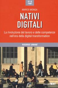NATIVI DIGITALI - LA RIVOLUZIONE DEL LAVORO E DELLE COMPETENZE NELL'ERA DELLA DIGITAL...