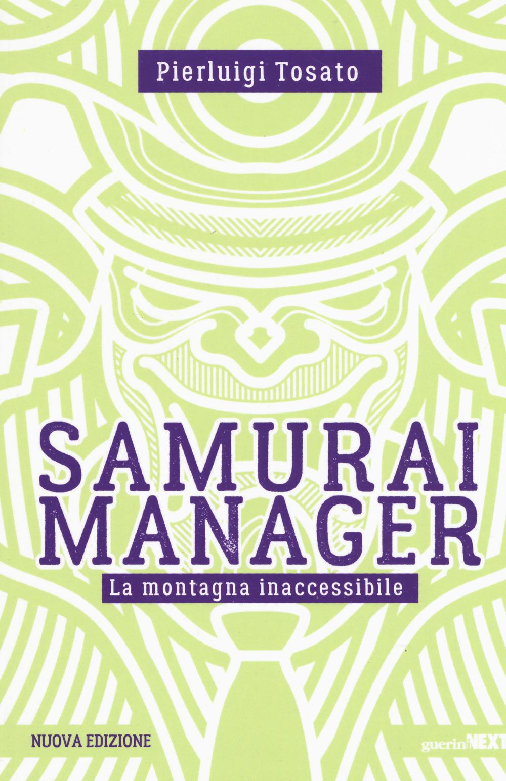 SAMURAI MANAGER. LA MONTAGNA INACCESSIBILE. NUOVA EDIZ. - 9788868962609