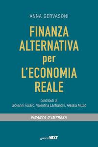 FINANZA ALTERNATIVA PER L'ECONOMIA REALE di GERVASONI ANNA
