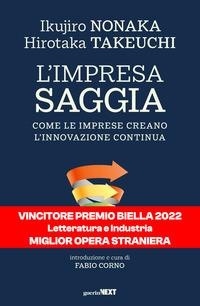IMPRESA SAGGIA - COME LE IMPRESE CREANO L'INNOVAZIONE CONTINUA di NONAKA I. - TAKEUCHI H.