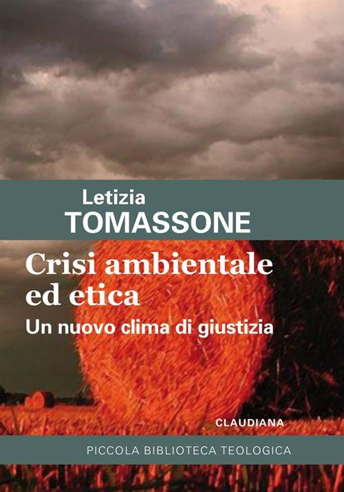 Crisi ambientale ed etica. Un nuovo clima di giustizia