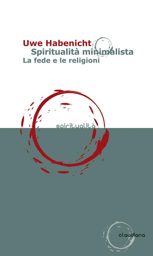 Spiritualità minimalista. La fede e le religioni