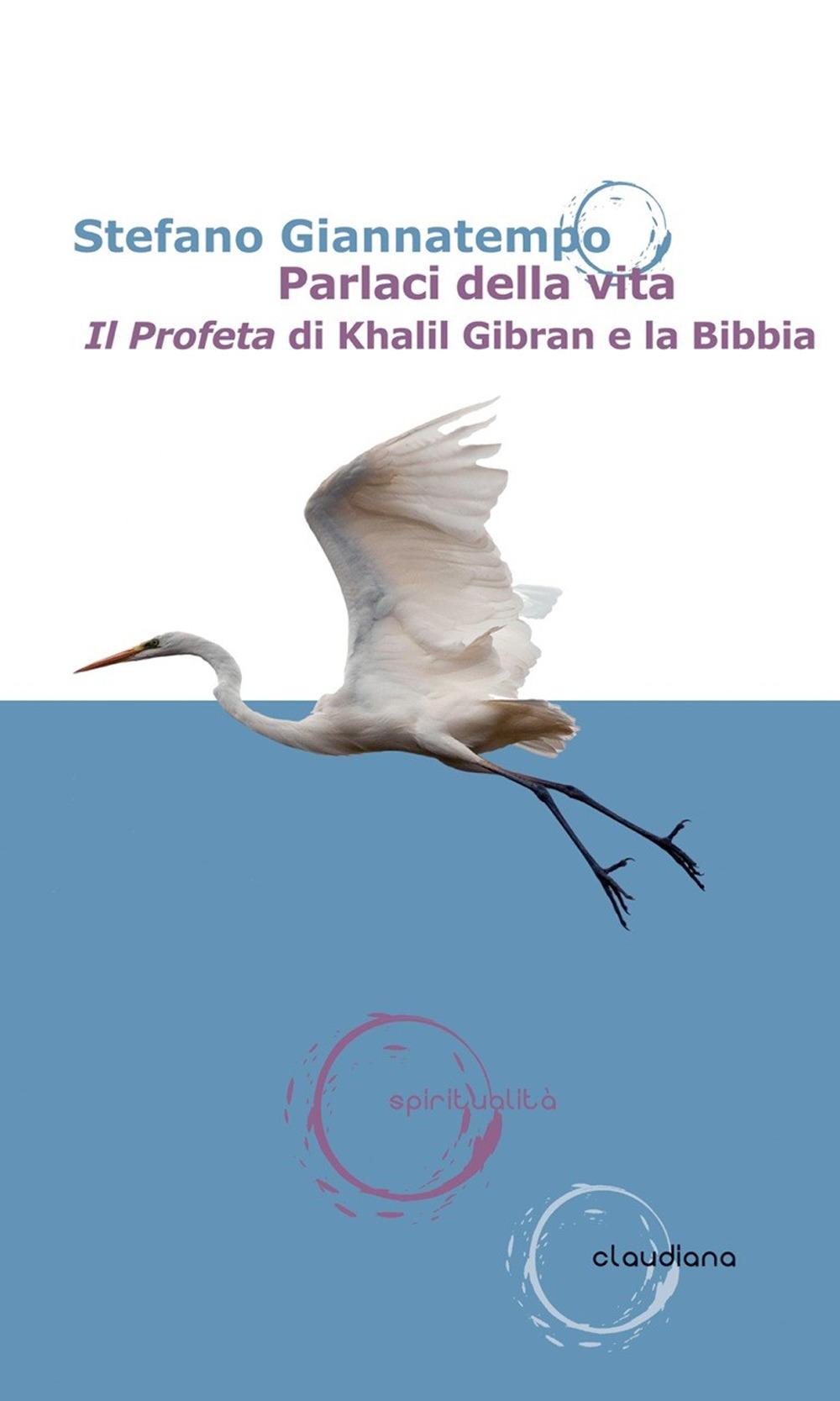 Parlaci della vita. «Il Profeta» di Khalil Gibran e la Bibbia