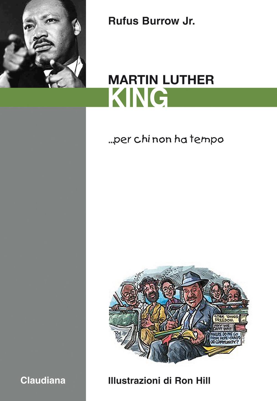 Martin Luther King... per chi non ha tempo