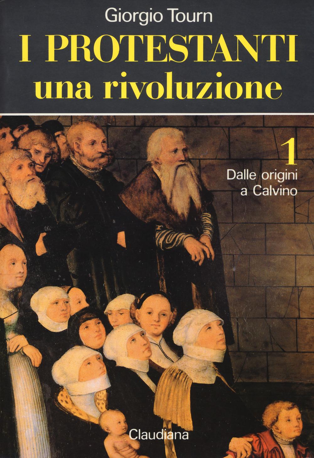 I protestanti: Una rivoluzione-Una società-Una cultura