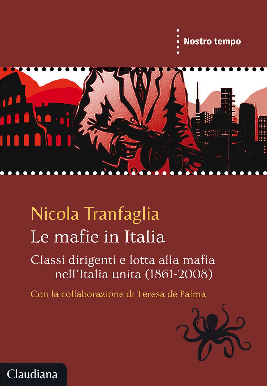 Le mafie in Italia. Classi dirigenti e lotta alla mafia nell'Italia unita (1861-2008)