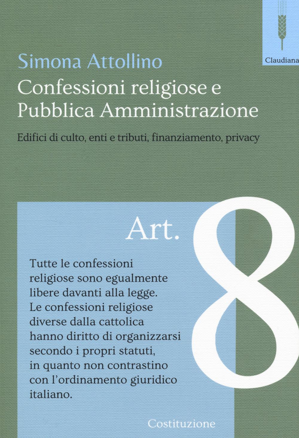 Le confessioni religiose e la pubblica amministrazione. Edifici di culto, enti e tributi, finaziamento, privacy