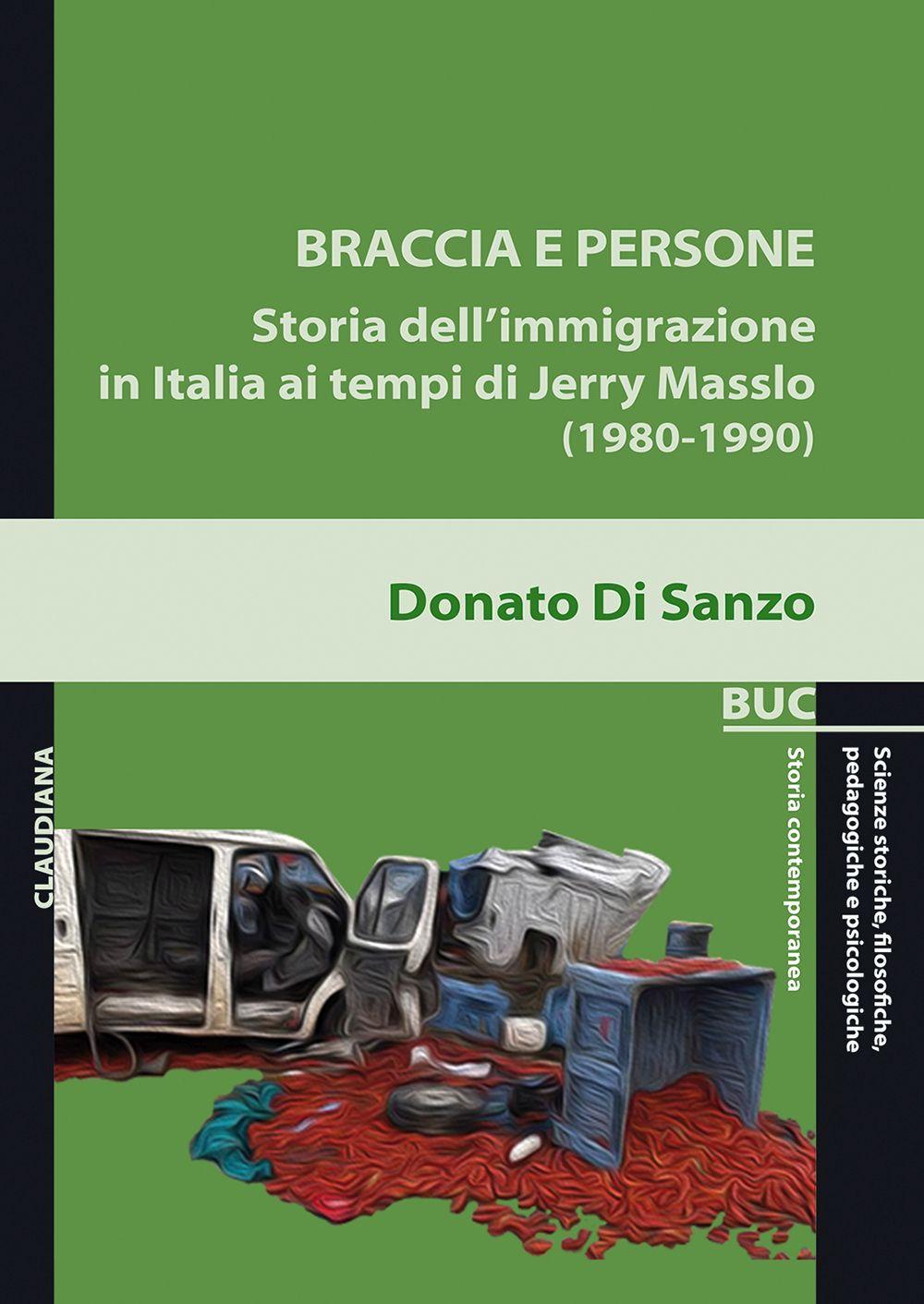 Braccia e persone. Storia dell'immigrazione in Italia ai tempi di Jerry Masslo (1980-1990)