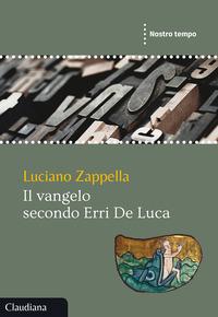 VANGELO SECONDO ERRI DE LUCA di ZAPPELLA LUCIANO