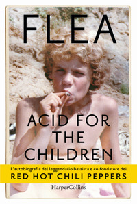 ACID FOR THE CHILDREN di FLEA