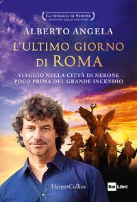 ULTIMO GIORNO DI ROMA - VIAGGIO NELLA CITTA' DI NERONE POCO PRIMA DEL GRANDE INCENDIO -...