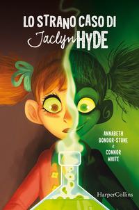 STRANO CASO DI JACLYN HYDE di BONDOR STONE A. - WHITE C.