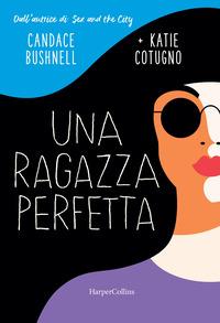 RAGAZZA PERFETTA di BUSHNELL C. - COTUGNO K.