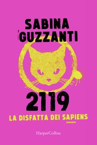 2119 LA DISFATTA DEI SAPIENS di GUZZANTI SABINA