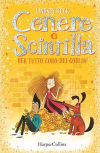 CENERE E SCINTILLA PER TUTTO L'ORO DEI GOBLIN ! di KELK LINDSEY