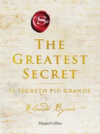 THE GREATEST SECRET - IL SEGRETO PIU' GRANDE di BYRNE RHONDA
