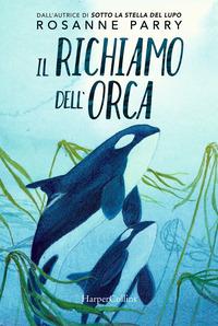 RICHIAMO DELL'ORCA di PARRY ROSANNE