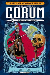 CRONACHE DI CORUM - IL CAVALIERE DI SPADE di BARON M. - MIGNOLA M.
