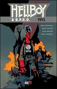 HELLBOY & BPRD 1952 di MIGNOLA M. - ARCUDI J. - MALEEV A. - STEWART D.