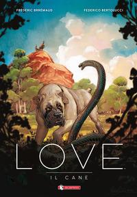 LOVE - IL CANE di BRREMAUD F. - BERTOLUCCI F.
