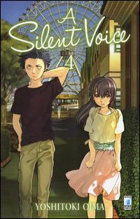 A SILENT VOICE 4 di OIMA YOSHITOKI