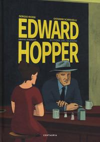 EDWARD HOPPER - PITTORE DEL SILENZIO di ROSSI S. - SCARDUELLI G.