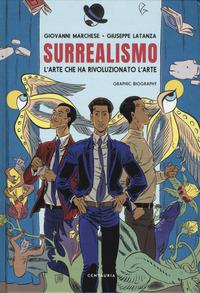 SURREALISMO - L'ARTE CHE HA RIVOLUZIONATO L'ARTE di MARCHESE G. - LATANZA G.