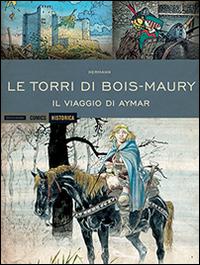 TORRI DI BOIS MAURY - IL VIAGGIO DI AYMAR di HERMANN