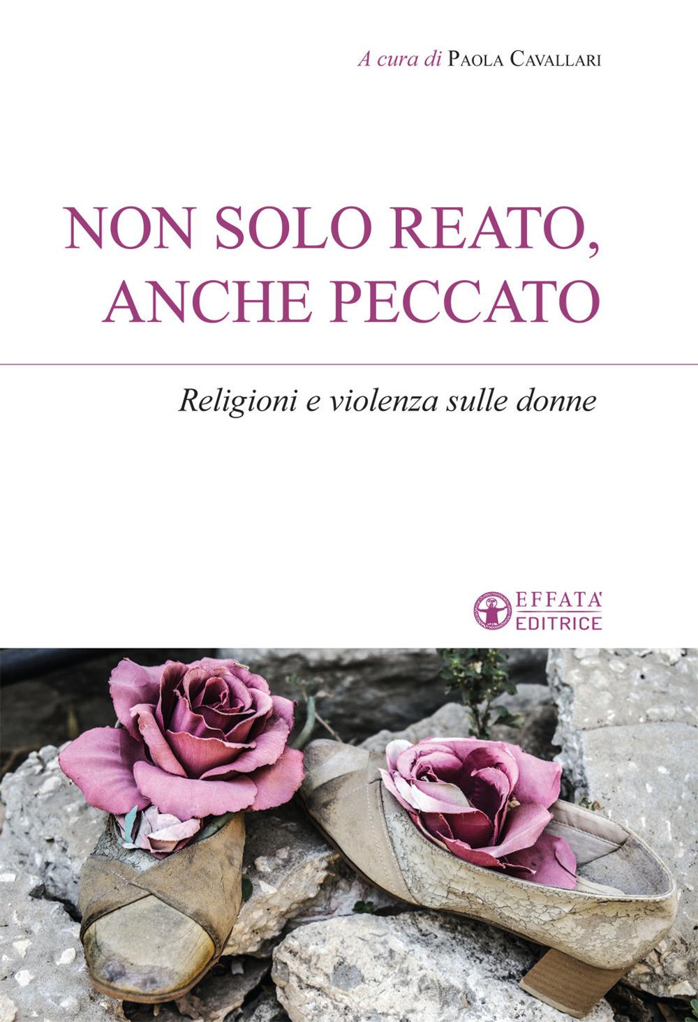 Non solo reato, anche peccato. Religioni e violenza sulle donne