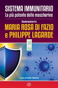 SISTEMA IMMUNITARIO - LA PIU' POTENTE DELLE MASCHERINE di DI FAZIO M.R. - LAGARDE P.