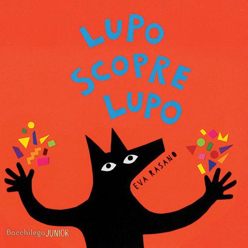Lupo scopre Lupo. Ediz. illustrata