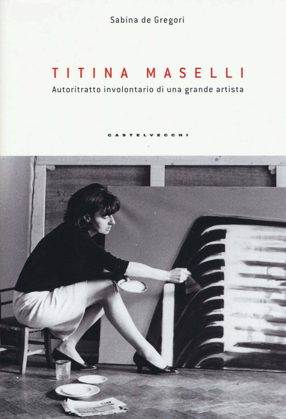 TITINA MASELLI. AUTORITRATTO INVOLONTARIO DI UNA GRANDE ARTISTA - 9788869440366