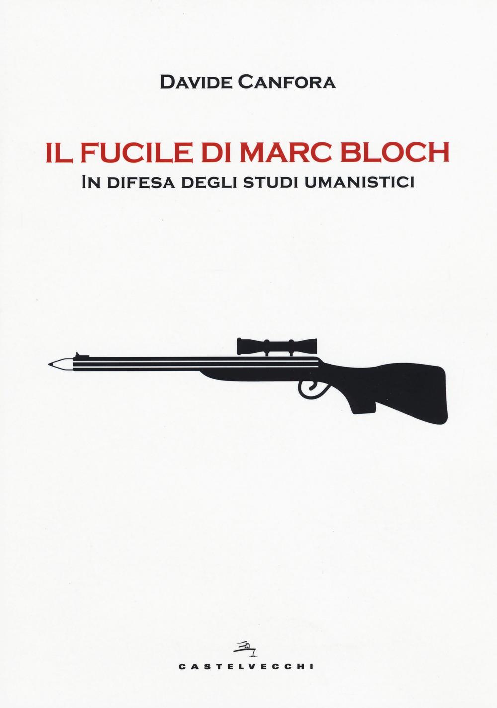 IL FUCILE DI MARC BLOCH - 9788869448911
