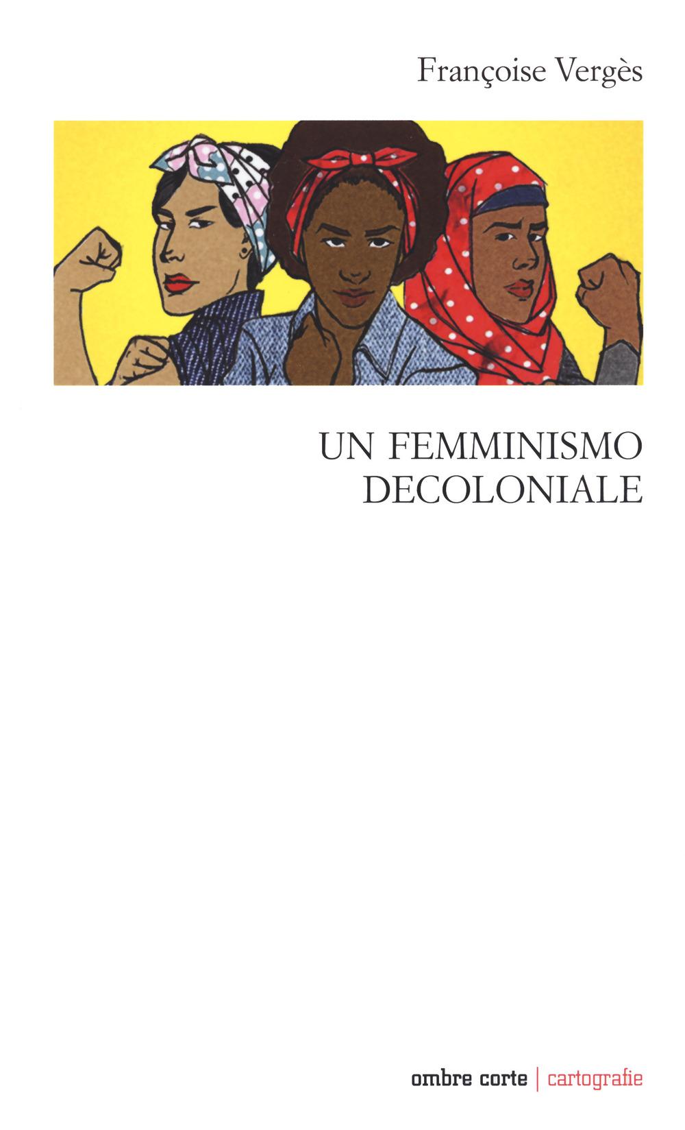 Un femminismo decoloniale