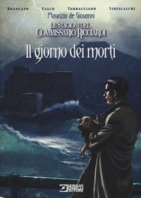 GIORNO DEI MORTI - LE STAGIONI DEL COMMISSARIO RICCIARDI di BRANCATO - FALCO -...