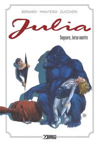 JULIA - SOGNARE FORSE MORIRE di BERARDI - MANTERO - ZUCCHERI