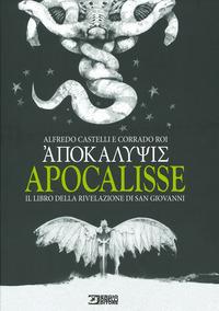 APOCALISSE - IL LIBRO DELLA RIVELAZIONE DI SAN GIOVANNI di CASTELLI A. - ROI C.