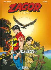 ZAGOR - LE ORIGINI. IL GIURAMENTO di BURATTINI M. - TRONO W.