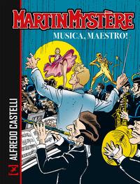 MARTIN MYSTERE MUSICA MAESTRO di CASTELLI ALFREDO