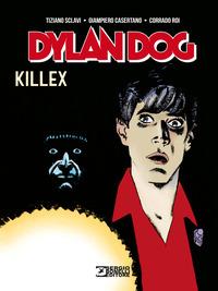 DYLAN DOG KILLEX di SCLAVI T. - CASERTANO G. - ROI