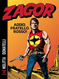 ZAGOR - ADDIO FRATELLO ROSSO ! di NOLITTA G. - FERRI G.