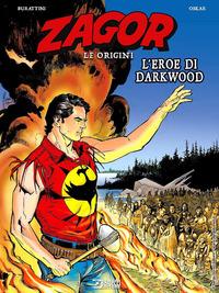 ZAGOR LE ORIGINI - L'EROE DI DARKWOOD di BURATTINI M. - OSKAR