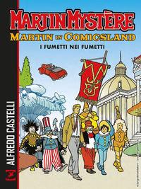 MARTIN MYSTERE MARTIN IN COMICSLAND I FUMETTI NEI FUMETTI di CASTELLI ALFREDO RECAGNO...