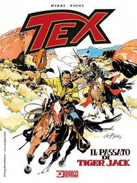 TEX - IL PASSATO DI TIGER JACK di NIZZI CLAUDIO