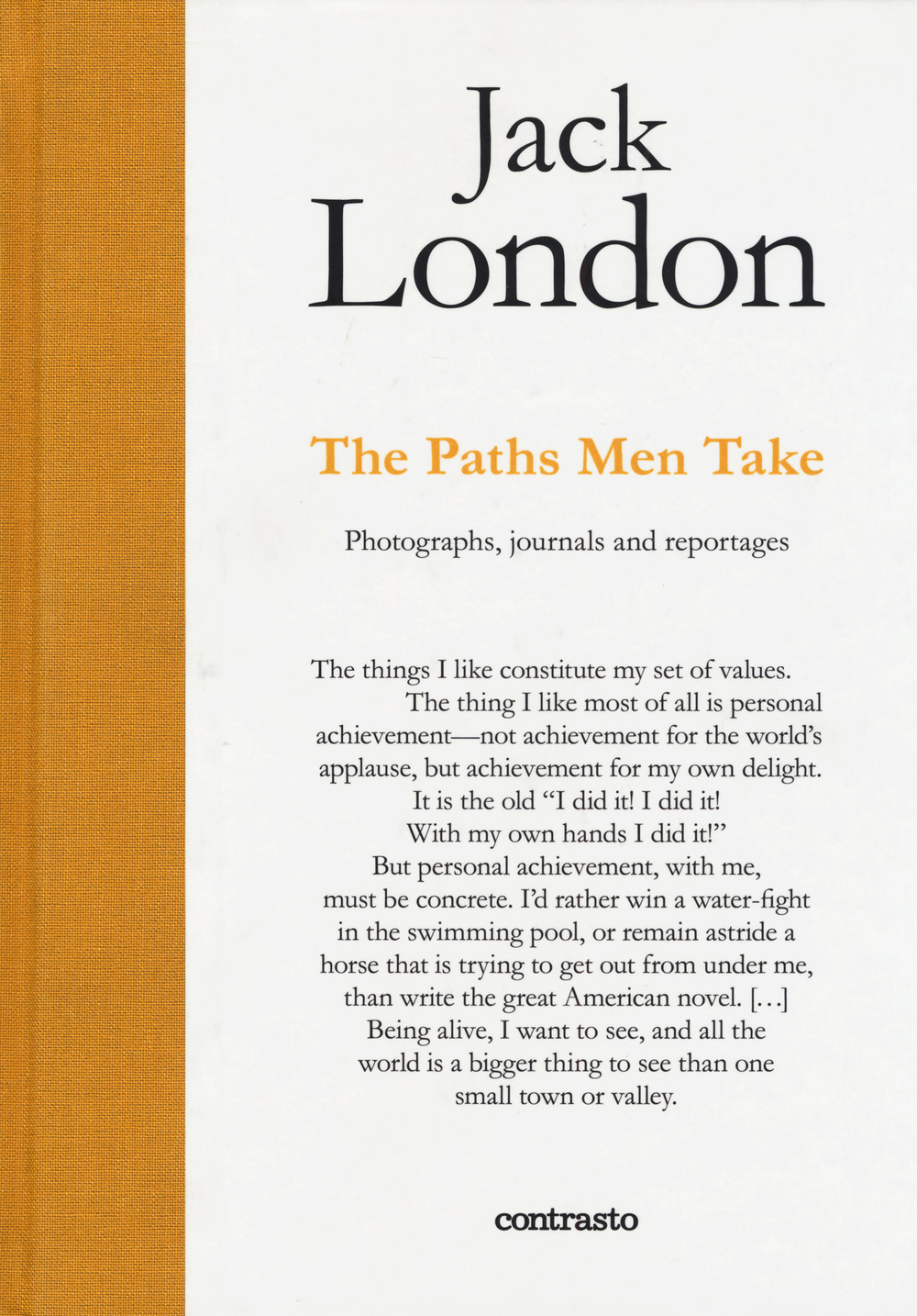 Jack London. The paths men take. Photographs, journals and reportages