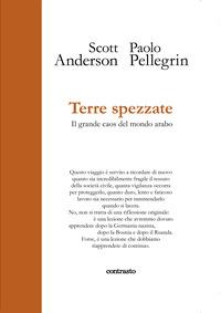 TERRE SPEZZATE - IL GRANDE CAOS DEL MONDO ARABO di ANDERSON S. - PELLEGRIN P.