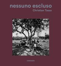 NESSUNO ESCLUSO - EDIZ. ILLUSTRATA di TASSO CHRISTIAN